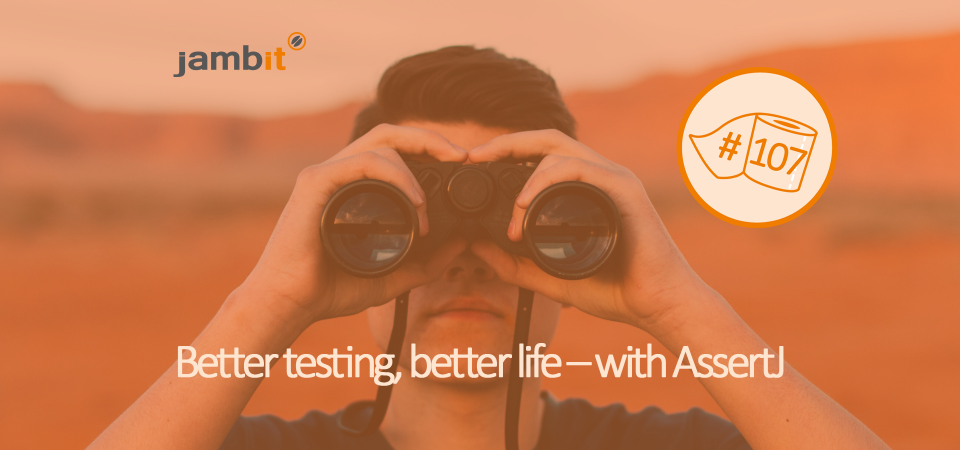 better testing, better life with assertJ